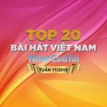 top 20 bai hat viet nam tuan 11/2018 - v.a