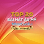 top 20 bai hat au my tuan 11/2018 - v.a