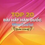 top 20 bai hat han quoc tuan 11/2018 - v.a