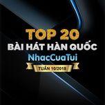 top 20 bai hat han quoc tuan 10/2018 - v.a