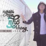 nguoi con nho khong (single) - minh long