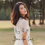 born for love / 为爱而生 - shanil huang