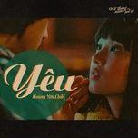 yeu (thang nam ruc ro ost) (single) - hoang yen chibi