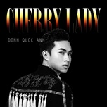cherry lady (single) - dinh quoc anh