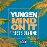 mind on it (single) - yungen, jess glynne