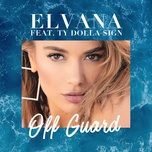 off guard (single) - elvana gjata, ty dolla $ign
