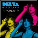 think about you (olsen remix) (single) - delta goodrem