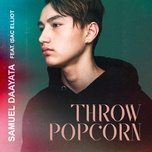 throw popcorn (single) - samuel daayata, isac elliot