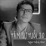 tam su tuoi 30 (ong ngoai tuoi 30 ost) (single) - trinh thang binh