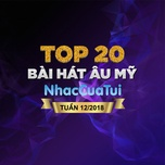 top 20 bai hat au my tuan 12/2018 - v.a