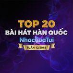 top 20 bai hat han quoc tuan 12/2018 - v.a