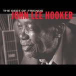 best of friends - john lee hooker