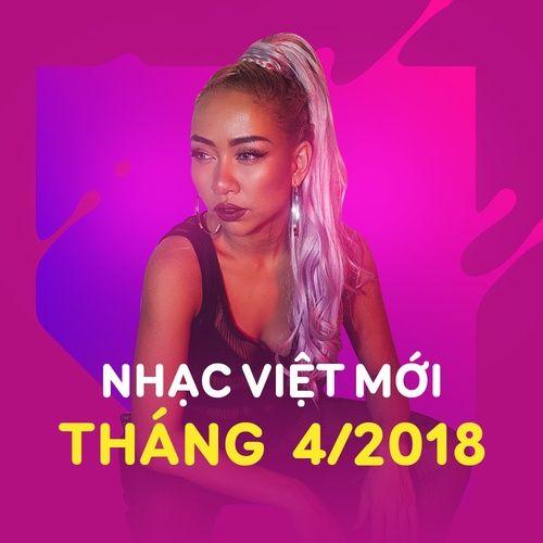 Nhạc Việt Mới Tháng 04/2018