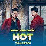 nhac han quoc hot thang 04/2018 - v.a