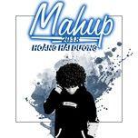 mashup 2018 (single) - hoang hai duong