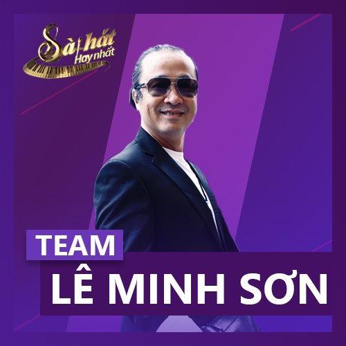 Sing My Song - Bài Hát Hay Nhất 2018 - Team Lê Minh Sơn