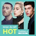 nhac au my hot thang 04/2018 - v.a