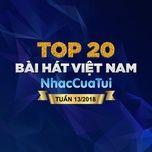 top 20 bai hat viet nam tuan 13/2018 - v.a