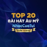 top 20 bai hat au my tuan 13/2018 - v.a