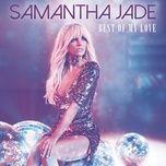 best of my love (2018 mix) (single) - samantha jade
