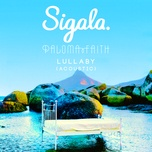 lullaby (acoustic) (single) - sigala, paloma faith
