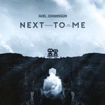 next to me (single) - axel johansson, tina stachowiak