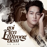 goi ten em trong dem (single) - an nam