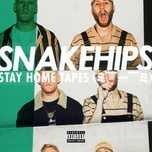 stay home tapes (ep) - snakehips