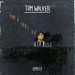 leave a light on (remix ep) - tom walker
