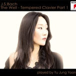 j.s.bach: the well-tempered clavier, pt. 1 - yu jung yoon