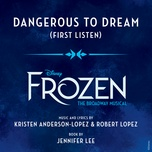 dangerous to dream (from frozen: the broadway musical / first listen) (single) - caissie levy