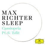 cassiopeia (pt. 6 / edit) (single) - max richter