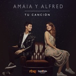 tu cancion (single) - amaia romero, alfred garcia