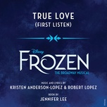true love (from frozen: the broadway musical / first listen) (single) - patti murin