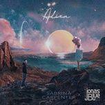 alien (single) - jonas blue, sabrina carpenter