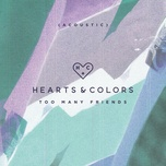 too many friends (acoustic) (single) - hearts & colors