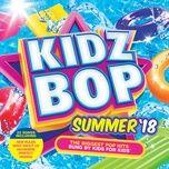 kidz bop summer '18 - kidz bop kids