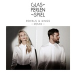 royals & kings (calyre remix) (single) - glasperlenspiel, summer cem