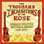 the thousand incarnations of the rose: american primitive guitar & banjo (1963-1974) - v.a