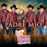 padre mio (single) - laura denisse
