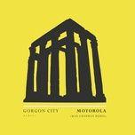 motorola (max chapman remix) (single) - gorgon city