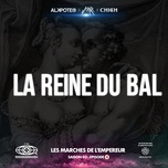 la reine du bal (les marches de l'empereur saison 3 / episode 4) (single) - alkpote, jok'air, chich