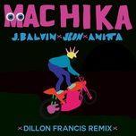 machika (dillon francis remix) (single) - j balvin