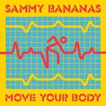 move your body (ep) - sammy bananas