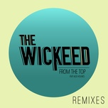 from the top (remixes) (single) - the wickeed