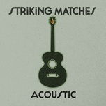 acoustic (single) - striking matches