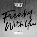 freaky with you (single) - nelly, jacquees