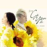 cu yeu di (100 ngay ben em ost) (single) - duc phuc, hoa minzy