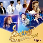 sing my song - bai hat hay nhat 2018 - tap 7 - v.a