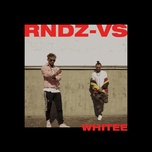 whitee (single) - rndz-vs